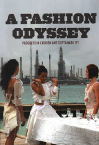A Fashion Odyssey: Progress in Fashion and Sustainability: Teunissen, Jose et al.