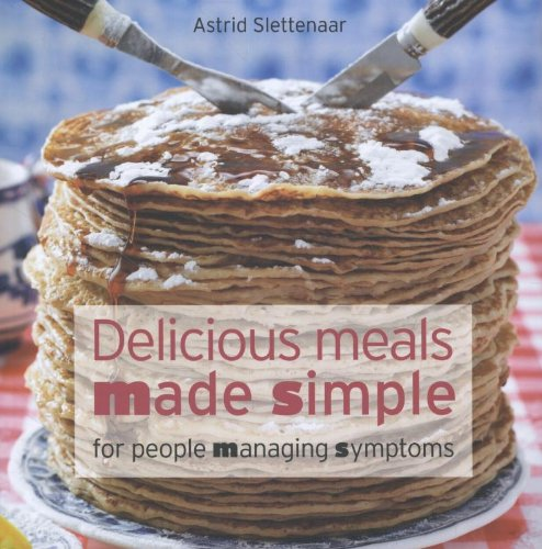 9789491549502: Delicious meals made simple / druk 1: for people managing symptons