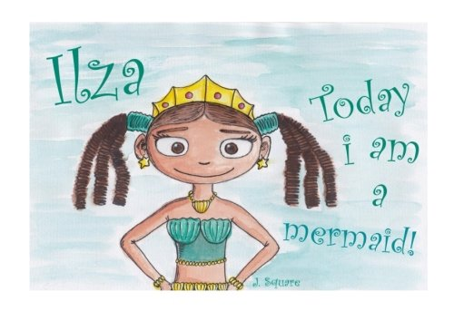 9789491556210: Ilza - Today I am a mermaid!