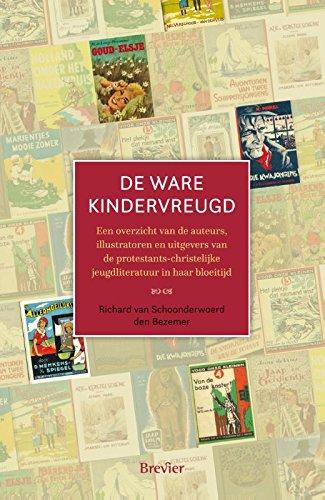 De ware kindervreugd: een overzicht van auteurs,: Schoonderwoerd den Bezemer,