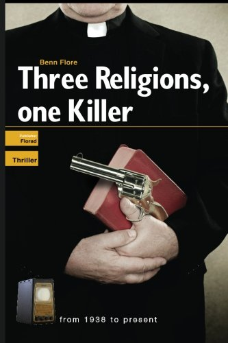 Three Religions, One Killer: Thriller: Nazi Competition in America After World War Two: Benn Flore