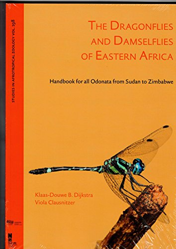 The Dragonflies and Damselflies of Eastern Africa Handbook for all Odonata From Sudan to Zimbabwe ...