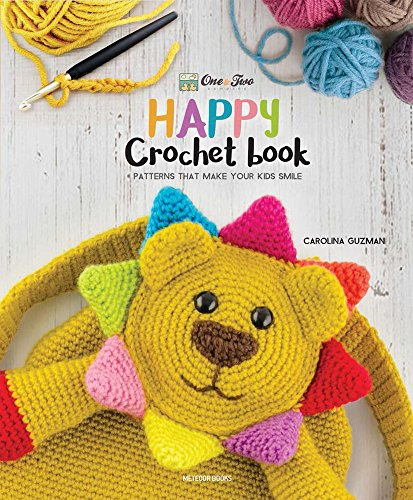 9789491643132: One and Two Company's Happy Crochet Book: Patterns That Make Your Kids Smile