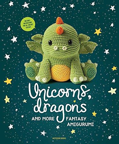 9789491643248: Unicorns, Dragons and More Fantasy Amigurumi