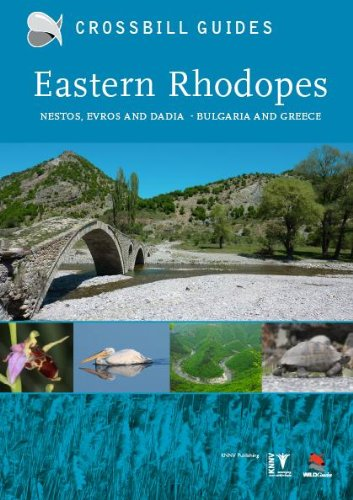 9789491648014: Eastern Rhodopes: Nestos, Evros and Dadia Bulgaria and Greedce (Crossbill Guides)