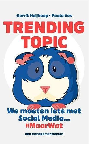 9789491680038: Trending Topic: we moeten iets met social media... maarwat