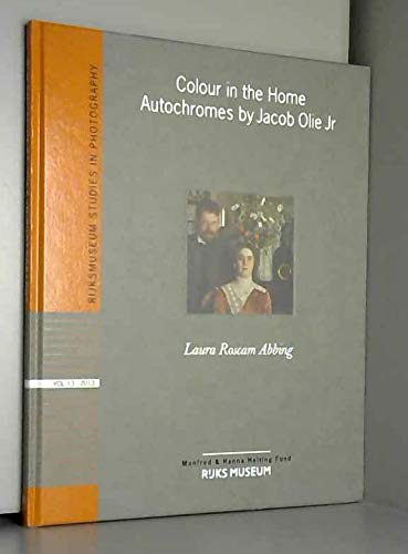 Colour in the Home. Autochromes by Jacob: Laura Roscam Abbing