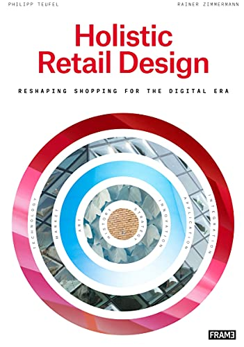 Holistic Retail Design: Reshaping Shopping for the Digital Era (Paperback)
