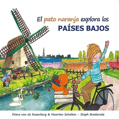 9789491763045: El pato naranja explora los Paises Bajos