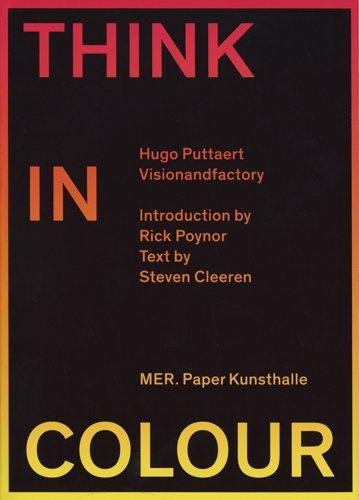 Think in Colour (Hardback): Puttaert Hugo, Cleeren Steven, Rick Poynor
