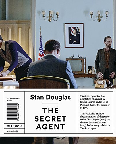 Stan Douglas - The Secret Agent: Eric De Bruyn