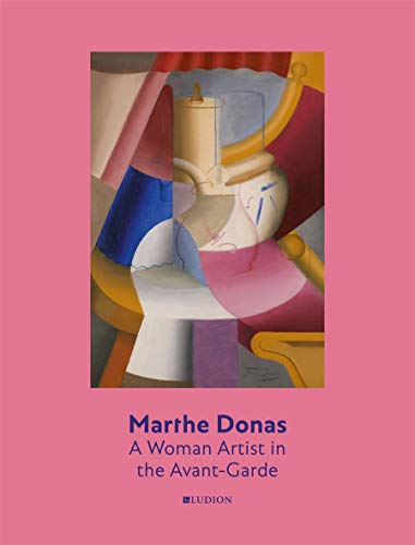 Marthe Donas: a Woman Artist in the Avant-garde (Hardcover): Peter J.H. Pauwels