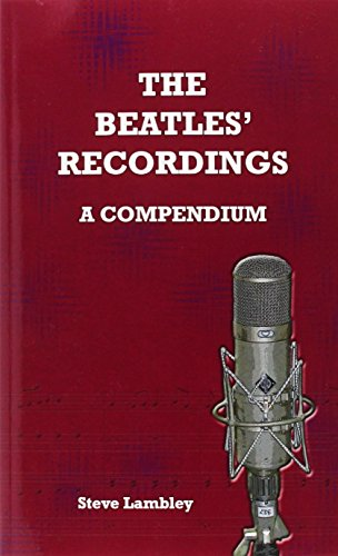9789491868023: The Beatles' Recordings. a Compendium