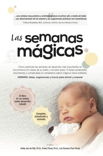 9789491882012: Las Semanas Magicas: Como Estimular las Semanas de Desarrollo Mas Importante en los Primeros 20 Meses de Vida del Bebe, y Convertir Esas 10 = The Magi