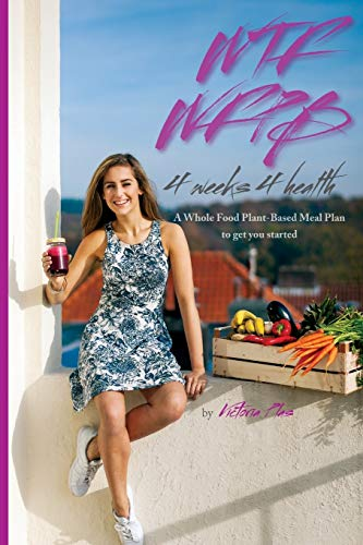 9789491882111: WTF WFPB - 4 weeks 4 health: A Whole Food Plant-Based Meal Plan to get you started