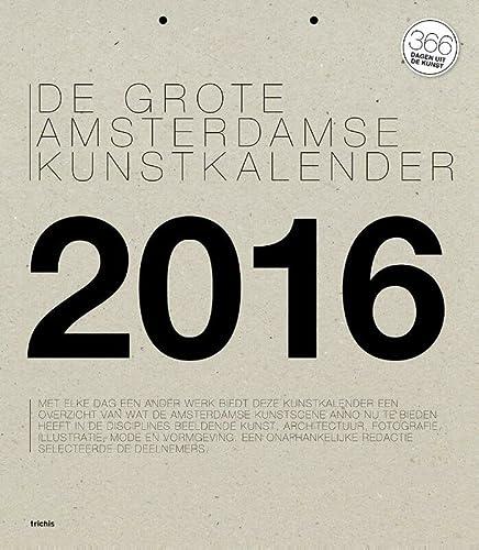 9789492077240: Grote Amsterdamse Kunstkalender  / 2016 / druk 1: 365 dagen uit de kunst (Grote Amsterdamse Kunstkalender: 365 dagen uit de kunst)