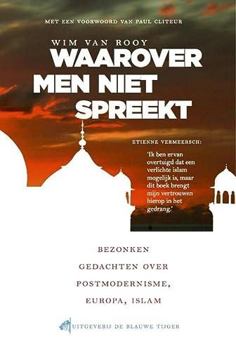 9789492161031: Waarover men niet spreekt / druk 3: bezonken gedachten over postmodernisme, Europa, Islam