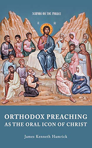 9789492224019: ORTHODOX PREACHING AS THE ORAL ICON OF CHRIST