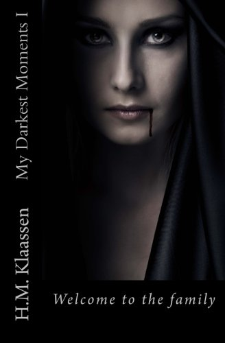 9789492258021: My Darkest Moments I: Welcome to the Family (Volume 1)