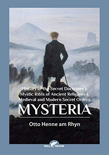 9789492355225: Mysteria: History of the Secret Doctrines & Mystic Rites of Ancient Religions & Medieval and Modern Secret Orders