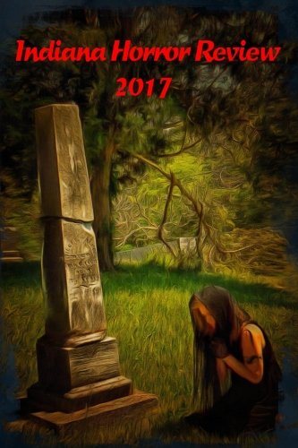 Indiana Horror Review 2017: Kirk, James Ward/