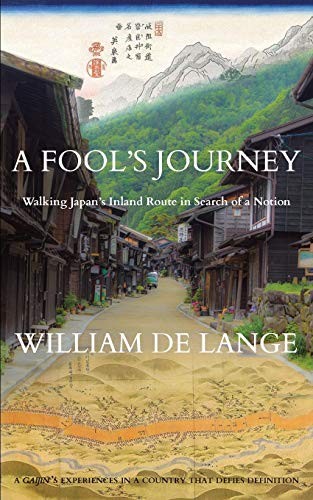 9789492722058: A Fool's Journey: Walking Japan's Inland Route in Search of a Notion