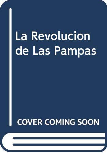 9789500086066: La Revolucion de Las Pampas (Spanish Edition)