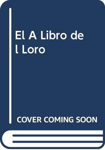 9789500104722: El A Libro del Loro