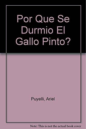 Por Que Se Durmio El Gallo Pinto?: Puyelli, Ariel