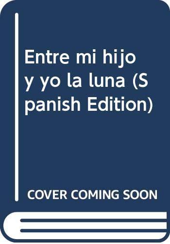 9789500116336: Entre mi hijo y yo, la luna (Spanish Edition)