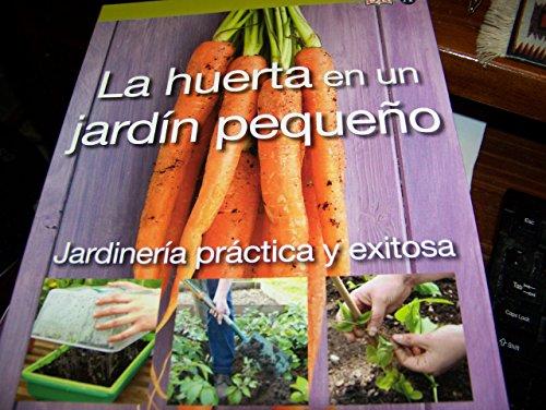 9789500202862: La huerta en un jardin pequeno / Vegetables in a Small Garden (Jardineria practica y exitosa / RHS Simple Steps) (Spanish Edition)