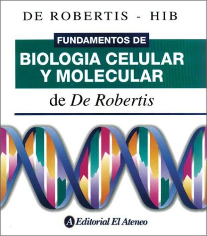 Fundamentos (no usar) de biologia celular y: De Robertis-hib