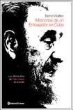 Memorias de un embajador en Cuba /: Wulffen, Bernd