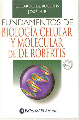 Fundamentos de biología celular y molecular /: Eduardo M. F.