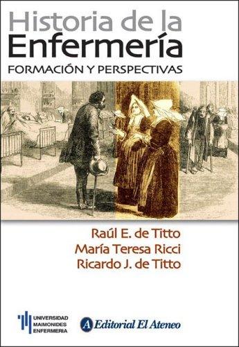 9789500204200: Historia de la enfermeria/ Nursing History: Formacion Y Perspectivas/ Education & Perspective (Spanish Edition)