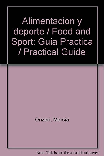 Alimentacion y deporte / Food and Sport: Guia Practica / Practical Guide (Spanish Edition): Marcia ...