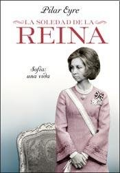 9789500207119: La soledad de la reina / The loneliness of the Queen: Sofía: Una Vida / Sofia: a Life (Spanish Edition)