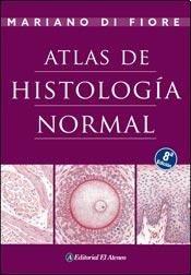 Atlas de histología normal: DI FIORE, MARIANO
