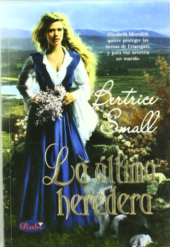 La Ultima Heredera/ the Last Heiress (Spanish Edition): Small, Bertrice