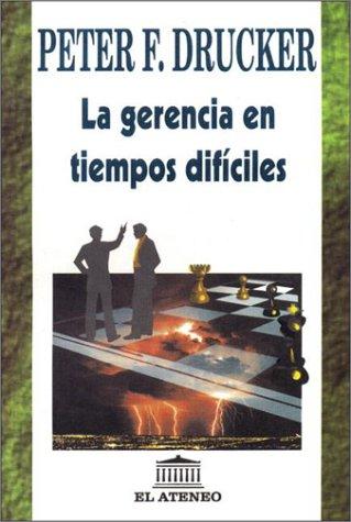 9789500235365: Gerencia En Tiempos Dificiles (Spanish Edition)