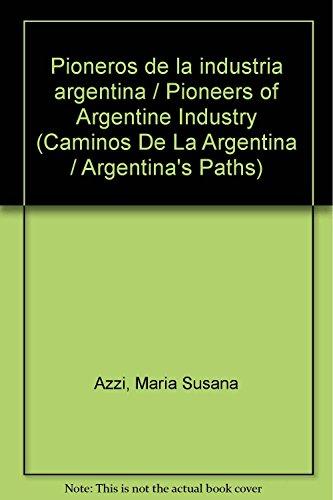 Pioneros de la industria argentina.: AZZI, María Susana;