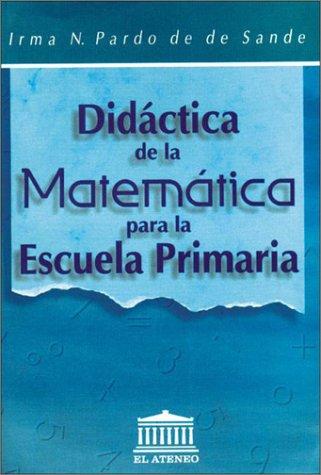 9789500257756: Didactica de La Matematica Para La Escuela Primari (Spanish Edition)