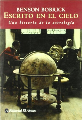 Escrito en el cielo / The Fated Sky: Una historia de la astrologia / Astrology in History (Spanish Edition) (9500258447) by Benson Bobrick