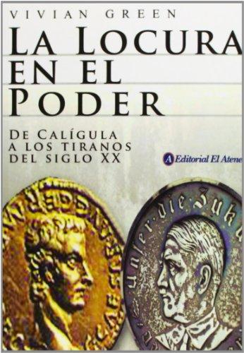 9789500259026: La Locura En El Poder/ Madness of Kings: De Caligula a Los Tiranos Del Siglo XX (Spanish Edition)