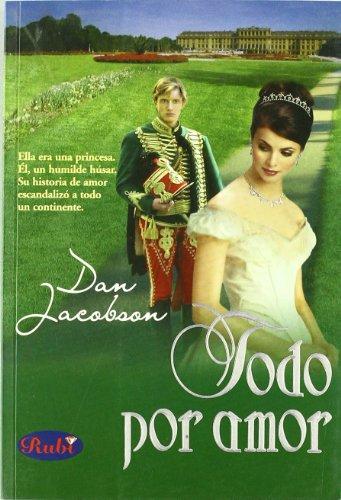 Todo Por Amor/ All for Love (Spanish Edition) - Jacobson, Dan