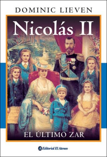 9789500259361: Nicolas II/ Nicholas II, Emperor of All the Russias: El Ultimo Zar / the Last Czar (Spanish Edition)
