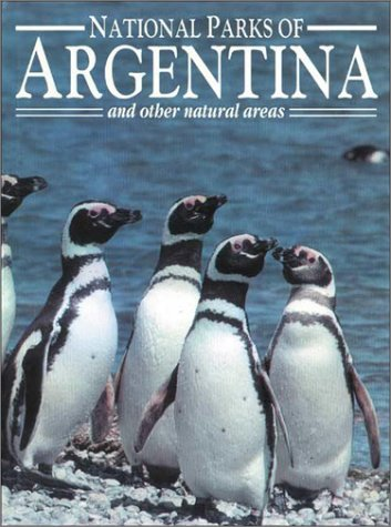 National Parks of Argentina and Other Natural Areas (National Heritage Collection) (English Edition...