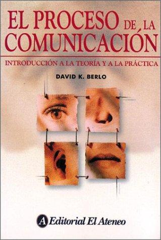 Proceso de la comunicacion / The Process: David K. Berlo