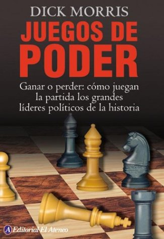 9789500263757: Juegos de poder/ Power Plays: Win or Lose - How history's great political leaders play the game (Spanish Edition)