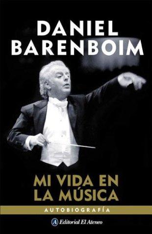 Mi vida en la musica / My: Barenboim, Daniel